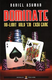 Libro di poker - dominate nl hold em cash game di daniel ashman in italiano